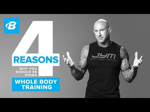 4 Reasons You Should Be Doing Whole Body Training   Jim Stoppani