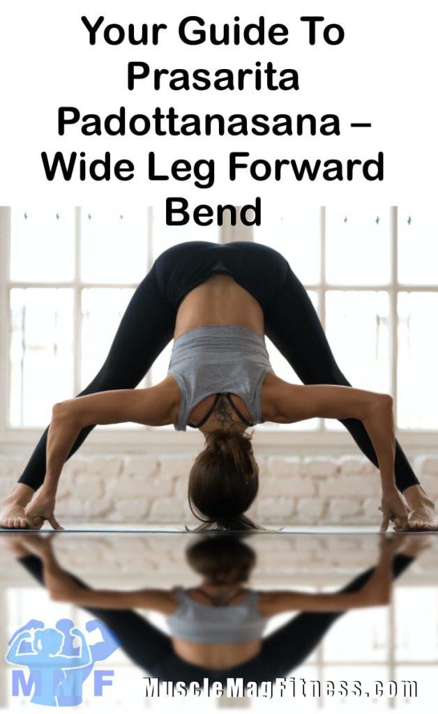 Your Guide To Prasarita Padottanasana – Wide Leg Forward Bend