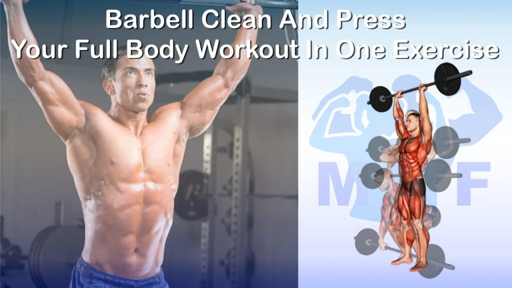 Barbell Clean - How To Develop Power And Strength With One Exercise