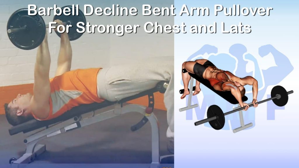 Barbell Decline Bent Arm Pullover For Stronger Chest and Lats