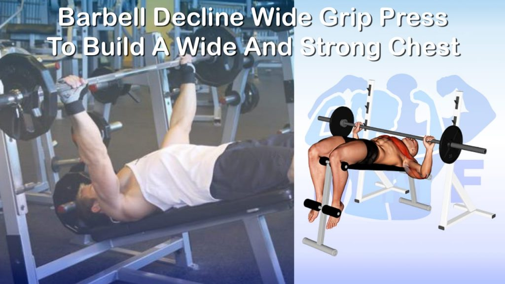 Barbell Decline Wide Grip Press To Build A Wide And Strong Chest