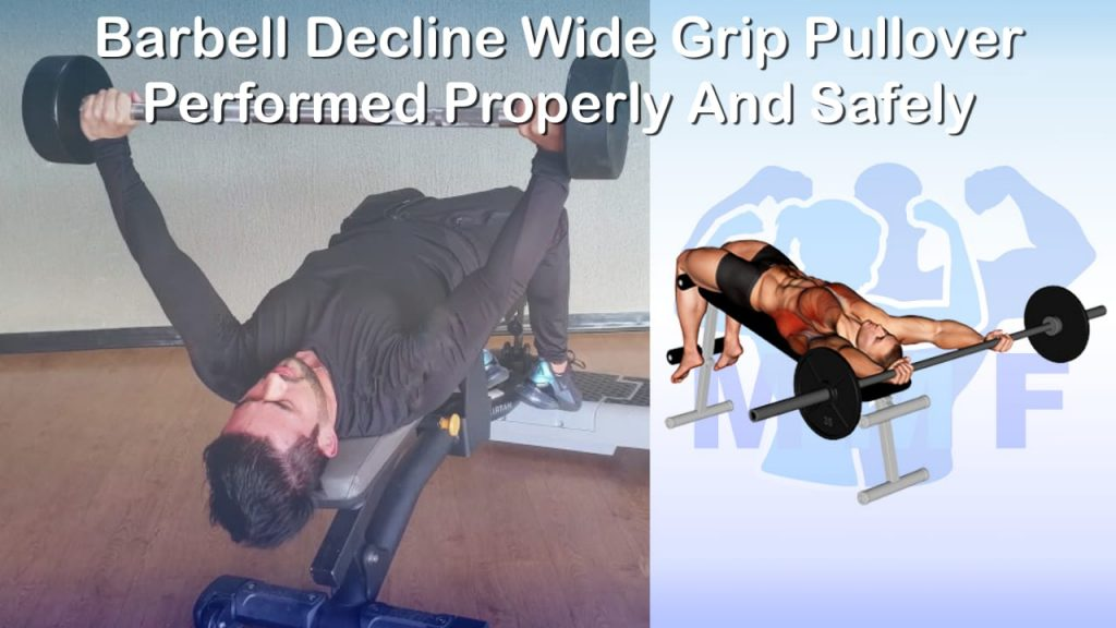 Barbell Decline Wide Grip Pullover Performed Properly And Safely