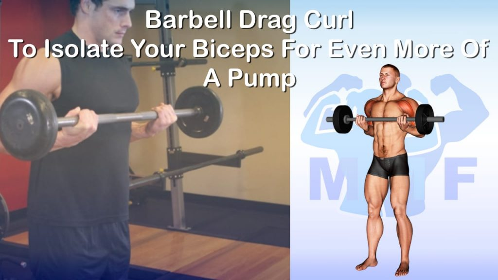 Barbell Drag Curl To Isolate Your Biceps For Even More Of A Pump