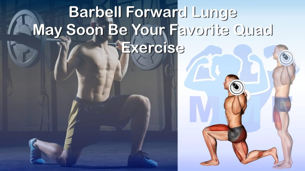 Barbell Forward Lunge May Soon Be Your Favorite Quad Exercise