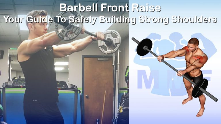 Barbell Front Raise - Your Guide To Safely Building Strong Shoulders