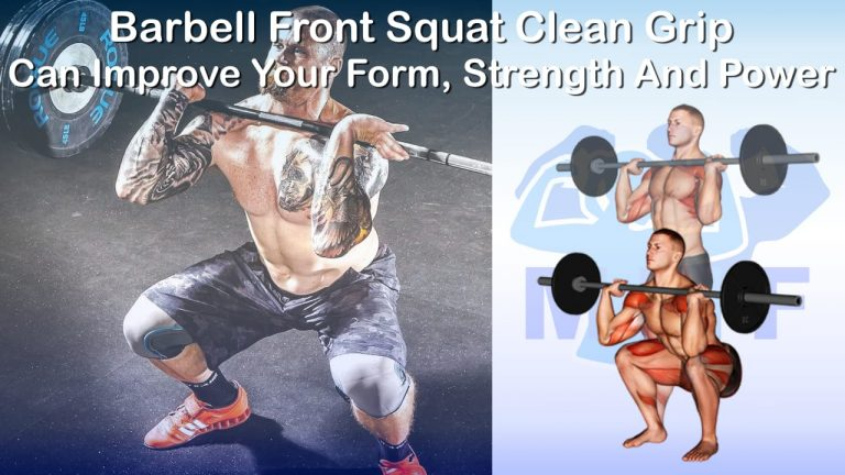 Barbell Front Squat Clean Grip - Improve Your Form, Strength And Power