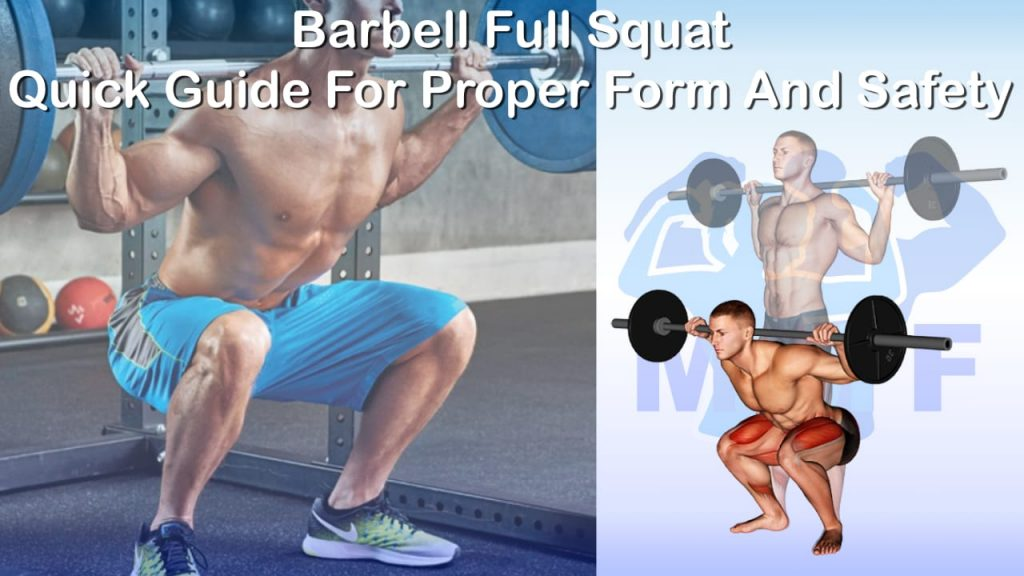 Barbell Full Squat - Quick Guide For Proper Form And Safety
