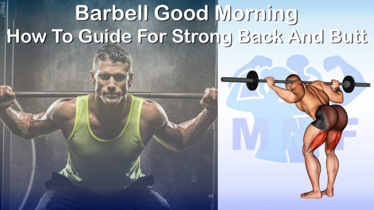 Barbell Good Morning - How To Guide For Strong Back And Butt