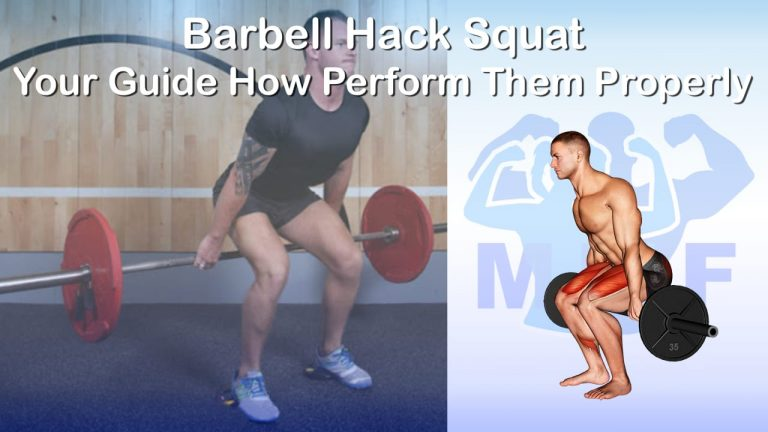 Barbell Hack Squat Exercise - Your Guide How to Perform Them Properly