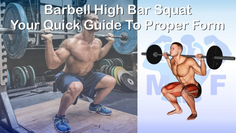 Barbell High Bar Squat - Your Quick Guide To Proper Form