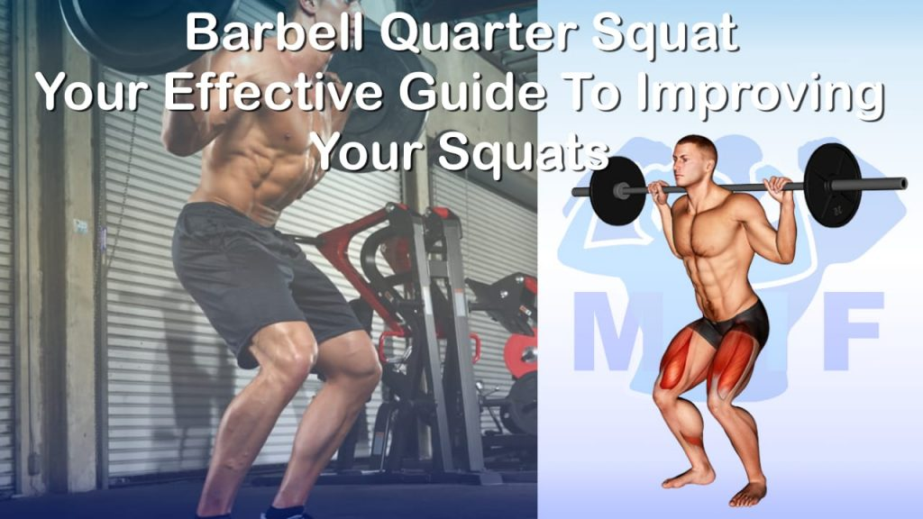 Barbell Quarter Squat - Your Effective Guide To Improving Your Squats