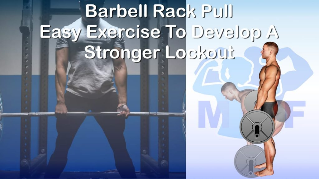 Barbell Rack Pull - Easy Exercise To Develop A Stronger Lockout