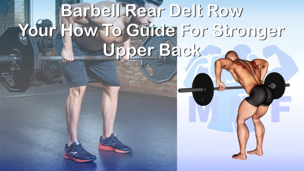 Barbell Rear Delt Row - Your How To Guide For Stronger Upper Back