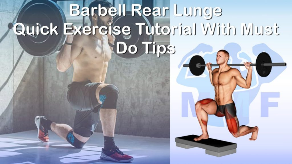 Barbell Rear Lunge - Quick Exercise Tutorial With Must Do Tips