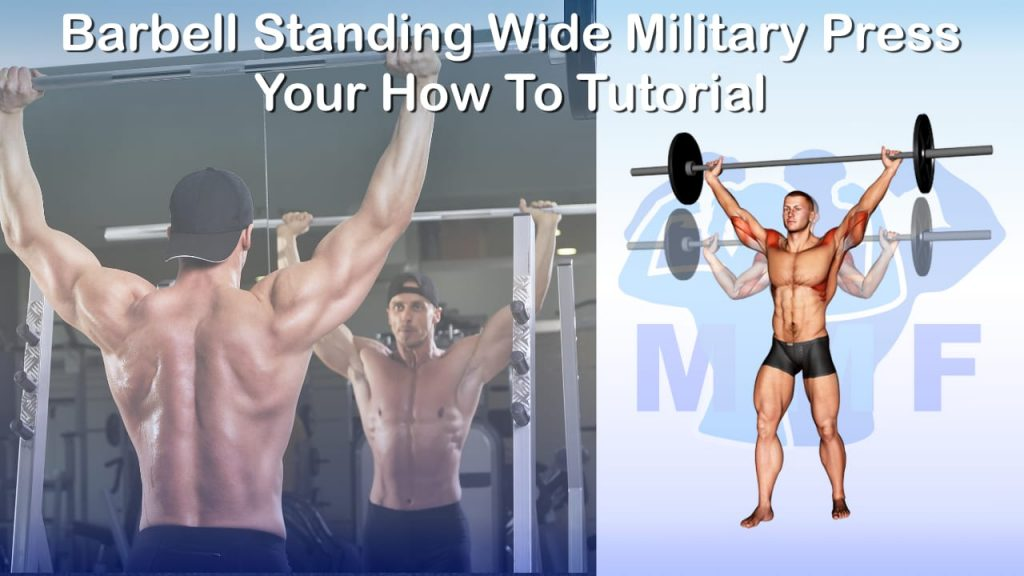 Barbell Standing Wide Military Press - Your How To Tutorial