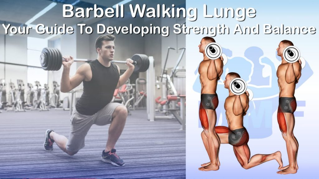 Barbell Walking Lunge - Your Guide To Developing Strength And Balance