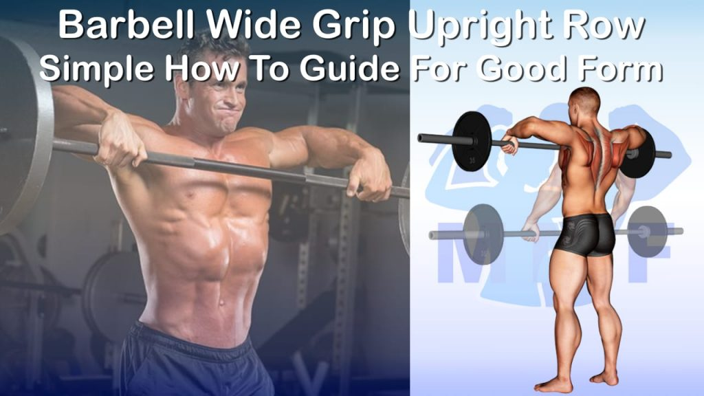 Barbell Wide Grip Upright Row - Simple How To Guide For Good Form