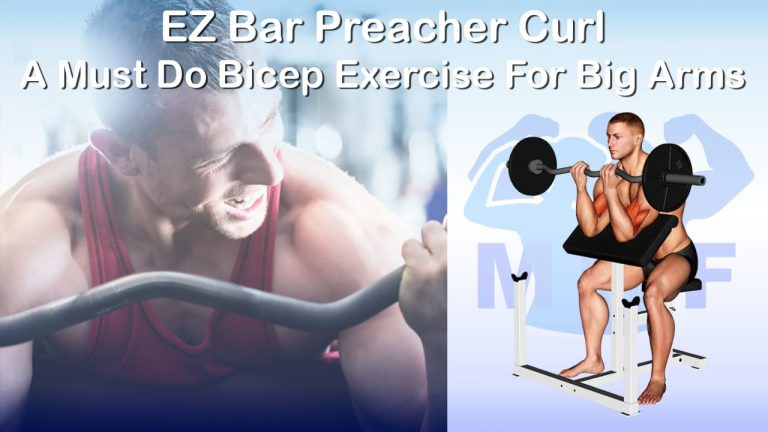 EZ Bar Preacher Curl - A Must Do Bicep Exercise For Big Arms
