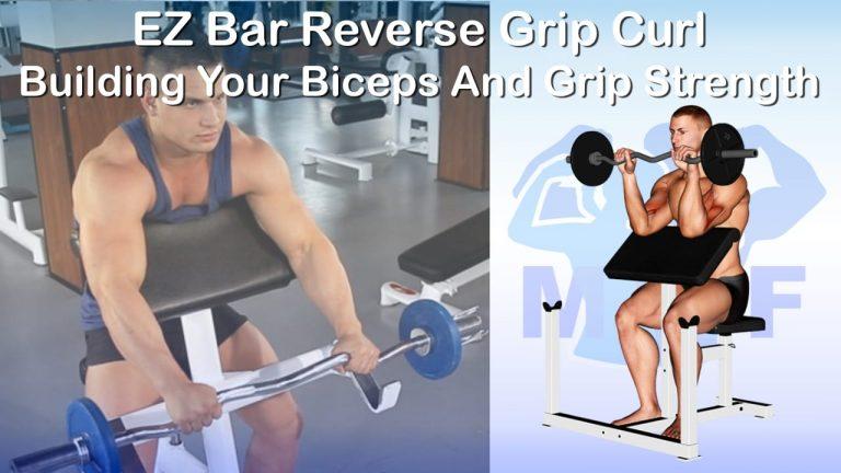 EZ Bar Reverse Grip Preacher Curl - A Easy Way To Improve Your Grip