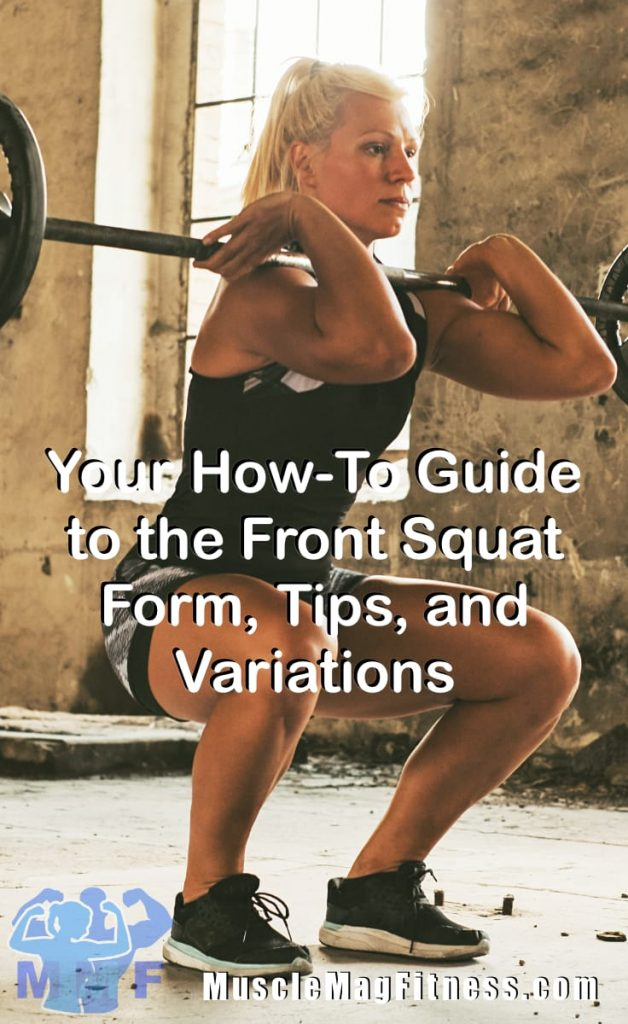 Fit Woman Demonstrating Your How-To Guide to the Front Squat - Form, Tips, and Variations