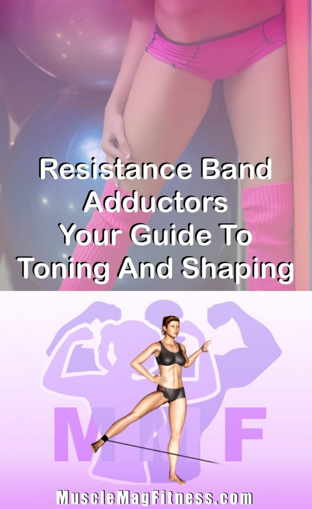 Pin Image Of Woman Performing Resistance Band Adductors Your Guide To Toning And Shaping