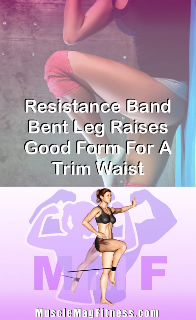 Pin Image Of Woman Performing Resistance Band Bent Leg Raises Good Form For A Trim Waist