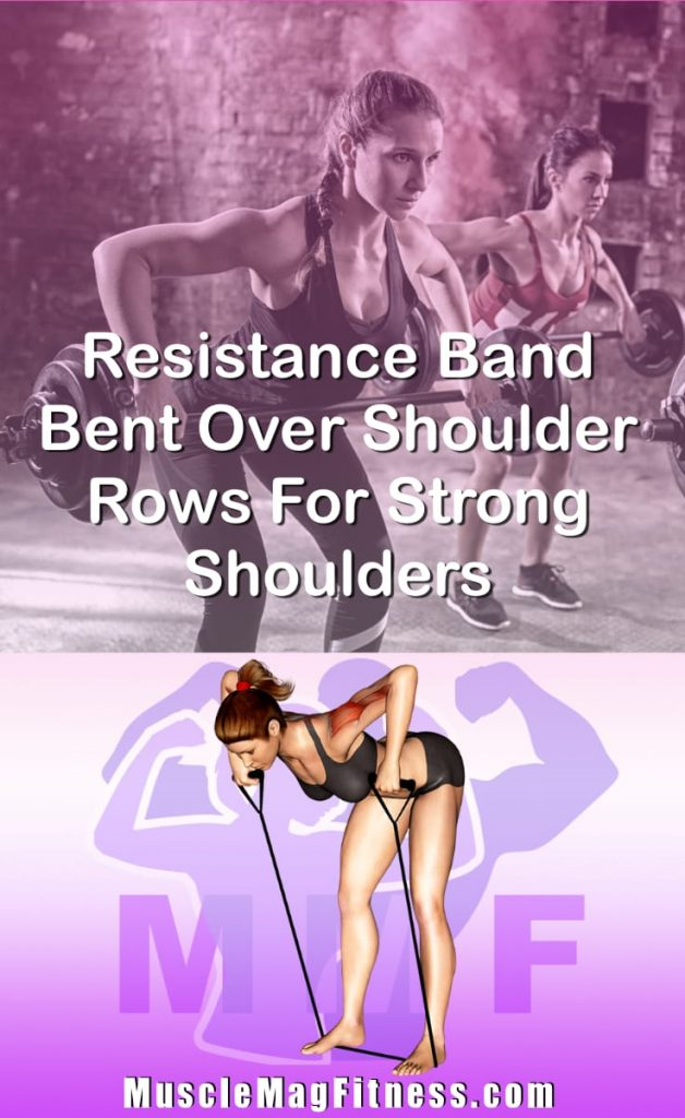 Pin Image Of Woman Performing Resistance Band Bent Over Shoulder Rows For Strong Shoulders