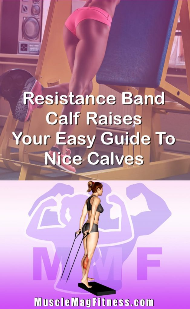 Pin Image Of Woman Performing Resistance Band Calf Raises Your Easy Guide To Nice Calves