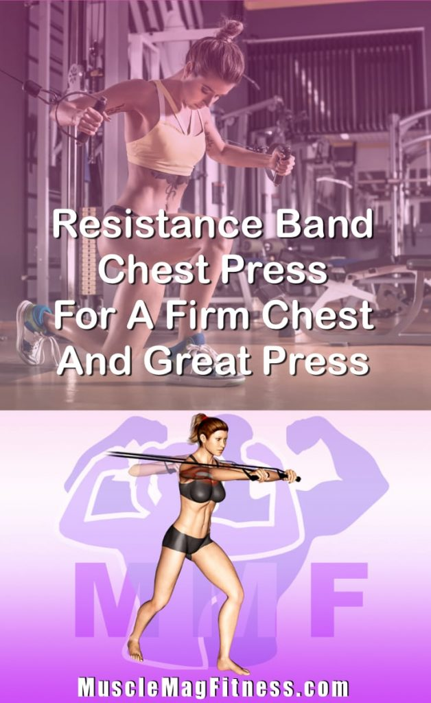 Pin Image Of Woman Performing Resistance Band Chest Press For A Firm Chest And Great Press