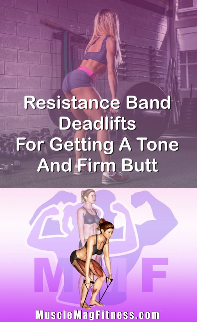 Pin Image Of Woman Performing Resistance Band Deadlifts For Getting A Tone And Firm Butt