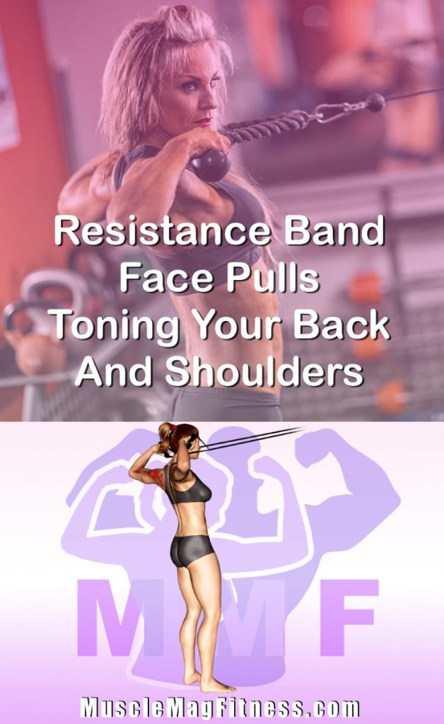 Pin Image Of Woman Performing Resistance Band Face Pulls Toning Your Back And Shoulders