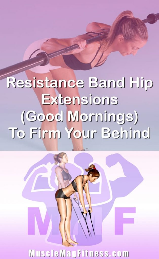 Pin Image Of Woman Performing Resistance Band Hip Extensions Good Mornings To Firm Your Behind
