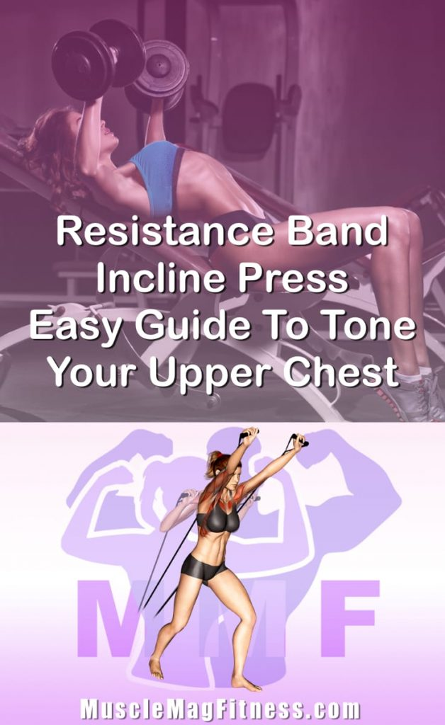 Pin Image Of Woman Performing Resistance Band Incline Press Easy Guide To Tone Your Upper Chest