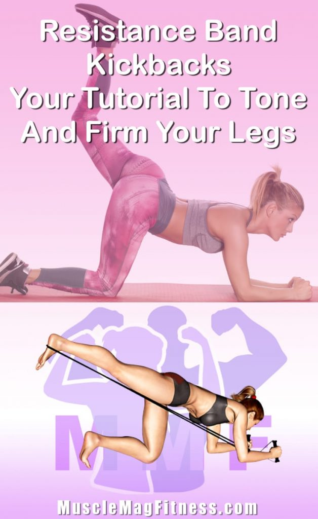 Pin Image Of Woman Performing Resistance Band Kickbacks Your Tutorial To Tone And Firm Your Legs