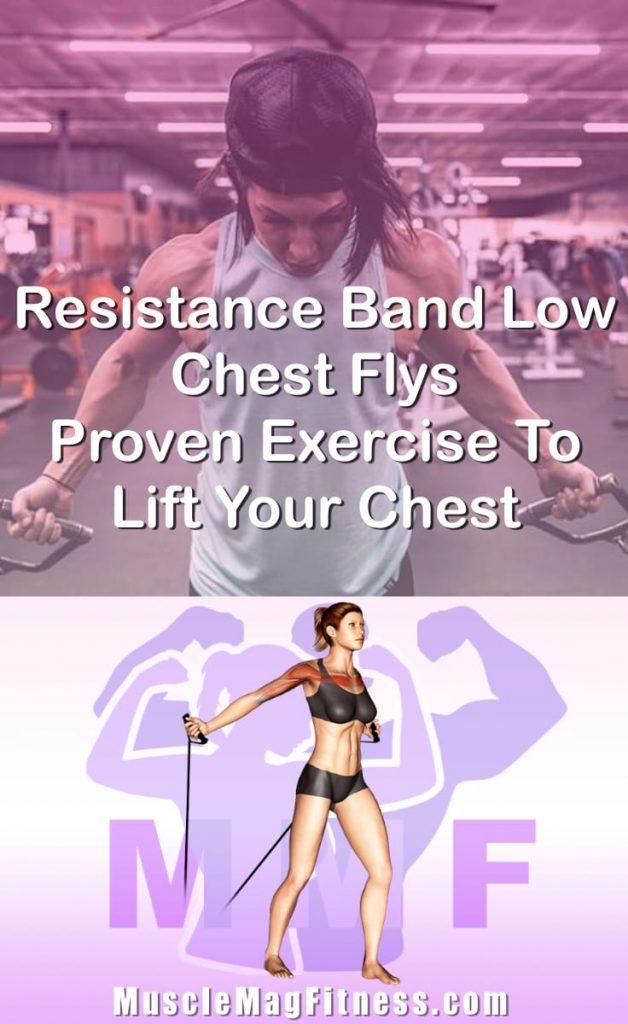Pin Image Of Woman Performing Resistance Band Low Chest Flys Proven Exercise To Lift Your Chest