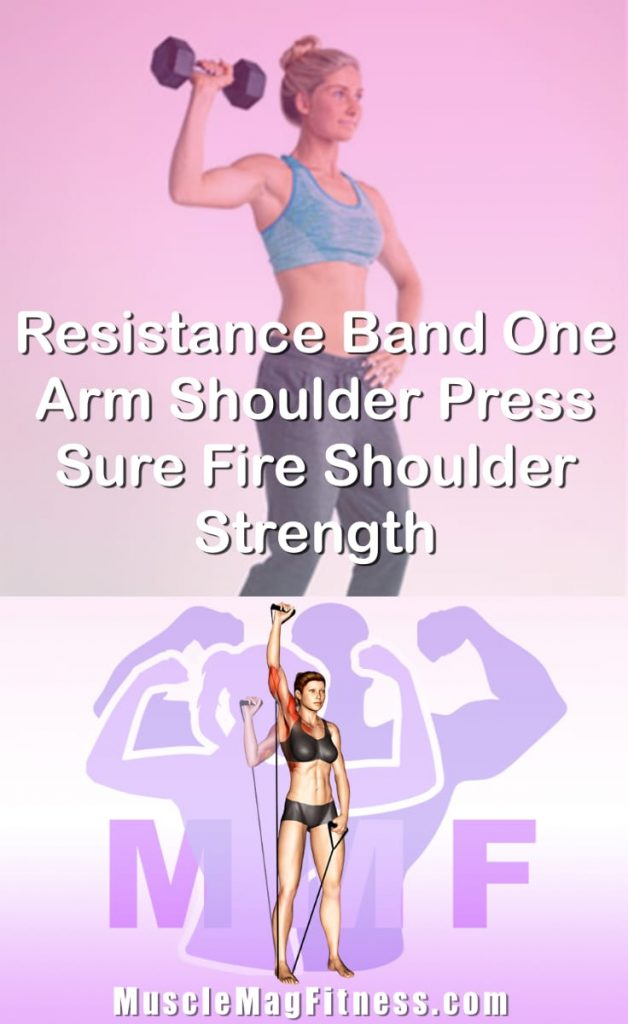 Pin Image Of Woman Performing Resistance Band One Arm Shoulder Press Sure Fire Shoulder Strength