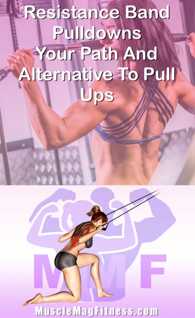 Pin Image Of Woman Performing Resistance Band Pulldowns Your Path And Alternative To Pull Ups