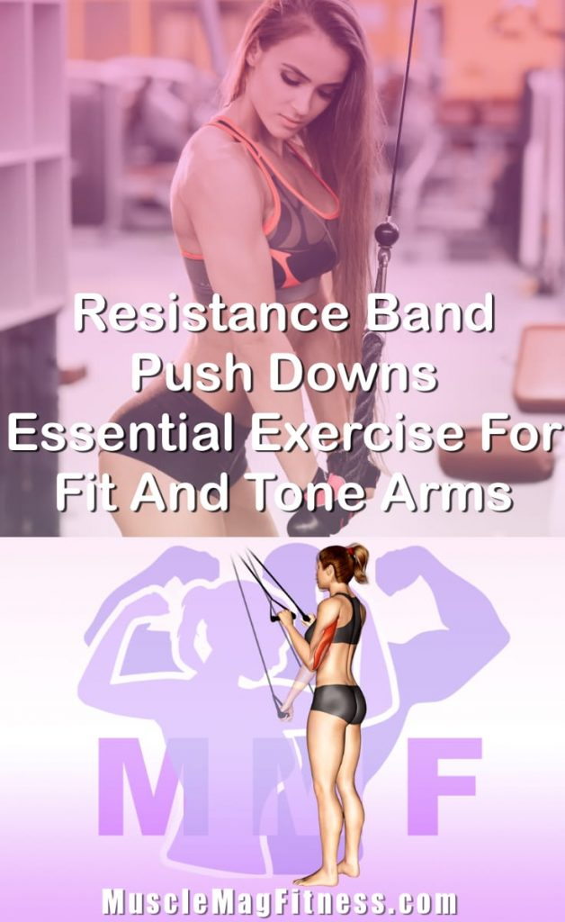 Pin Image Of Woman Performing Resistance Band Push Downs Essential Exercise For Fit And Tone Arms
