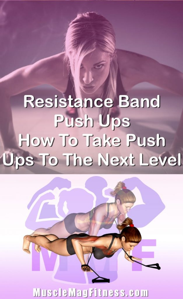 Pin Image Of Woman Performing Resistance Band Push Ups How To Take Push Ups To The Next Level