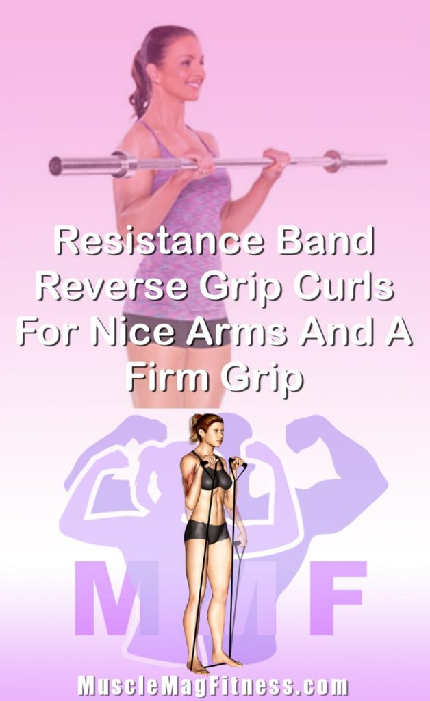 Pin Image Of Woman Performing Resistance Band Reverse Grip Curls For Nice Arms And A Firm Grip