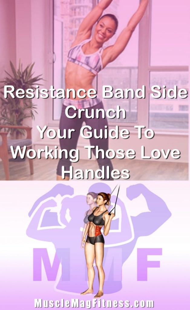 Pin Image Of Woman Performing Resistance Band Side Crunch Your Guide To Working Those Love Handles