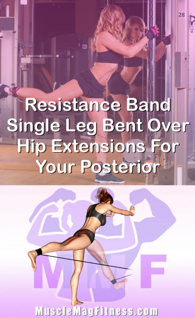Pin Image Of Woman Performing Resistance Band Single Leg Bent Over Hip Extensions For Your Posterior