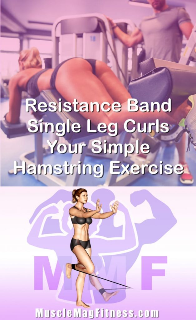 Pin Image Of Woman Performing Resistance Band Single Leg Curls Your Simple Hamstring Exercise