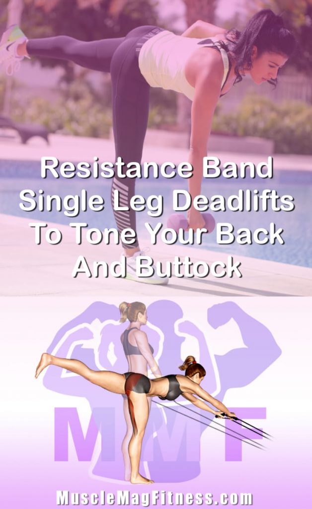 Pin Image Of Woman Performing Resistance Band Single Leg Deadlifts To Tone Your Back And Buttock