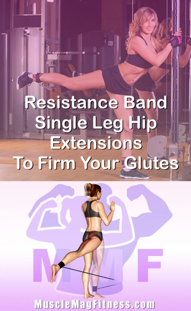Pin Image Of Woman Performing Resistance Band Single Leg Hip Extensions To Firm Your Glutes
