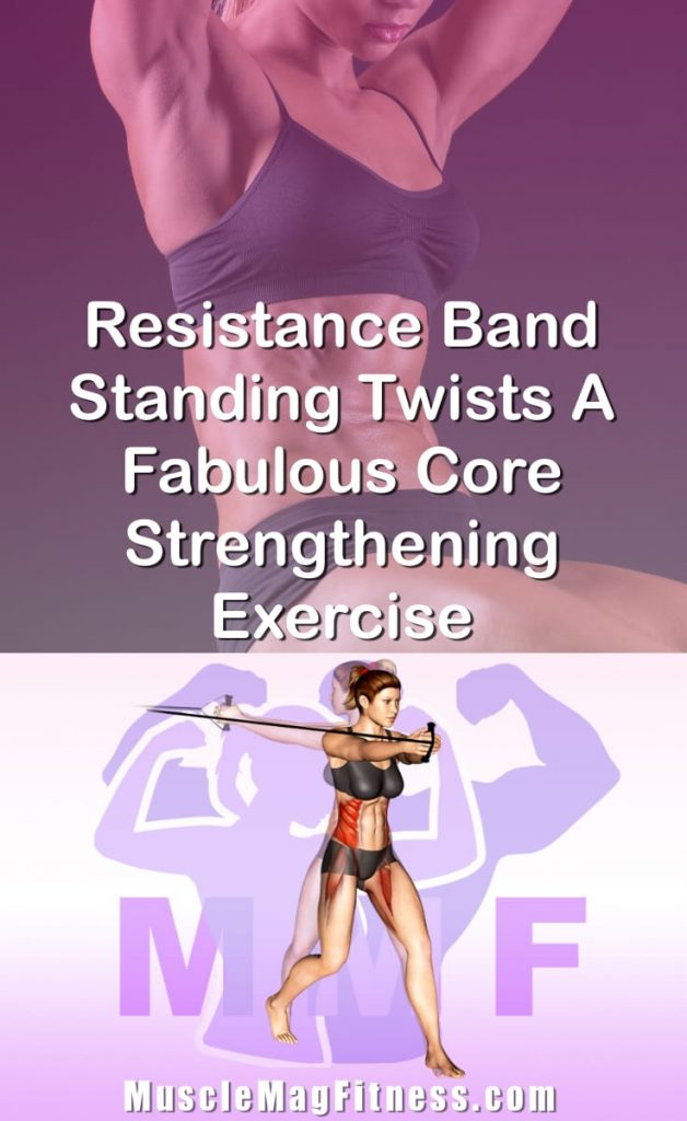 Pin Image Of Woman Performing Resistance Band Standing Twists A Fabulous Core Strengthening Exercise