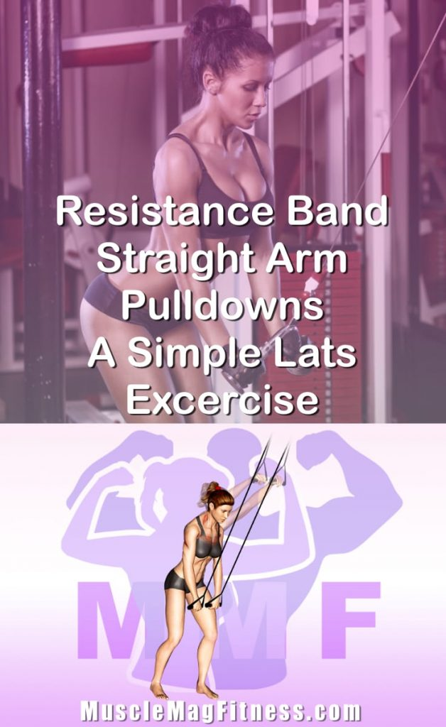 Pin Image Of Woman Performing Resistance Band Straight Arm Pulldowns A Simple Lats Excercise