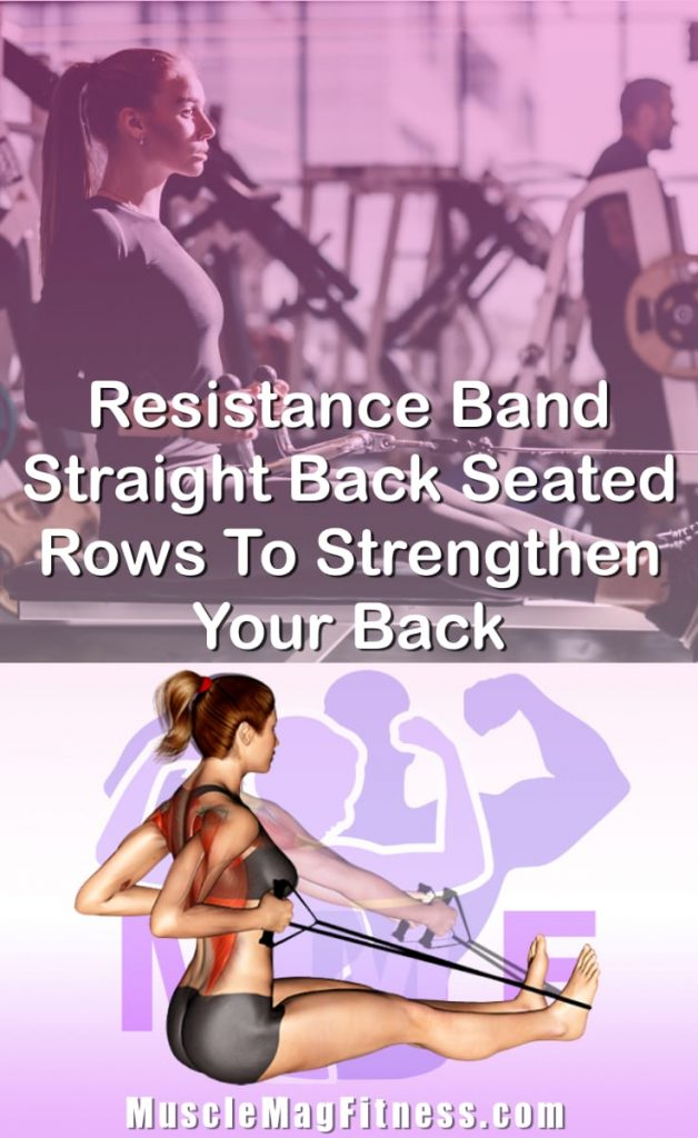 Pin Image Of Woman Performing Resistance Band Straight Back Seated Rows To Strengthen Your Back