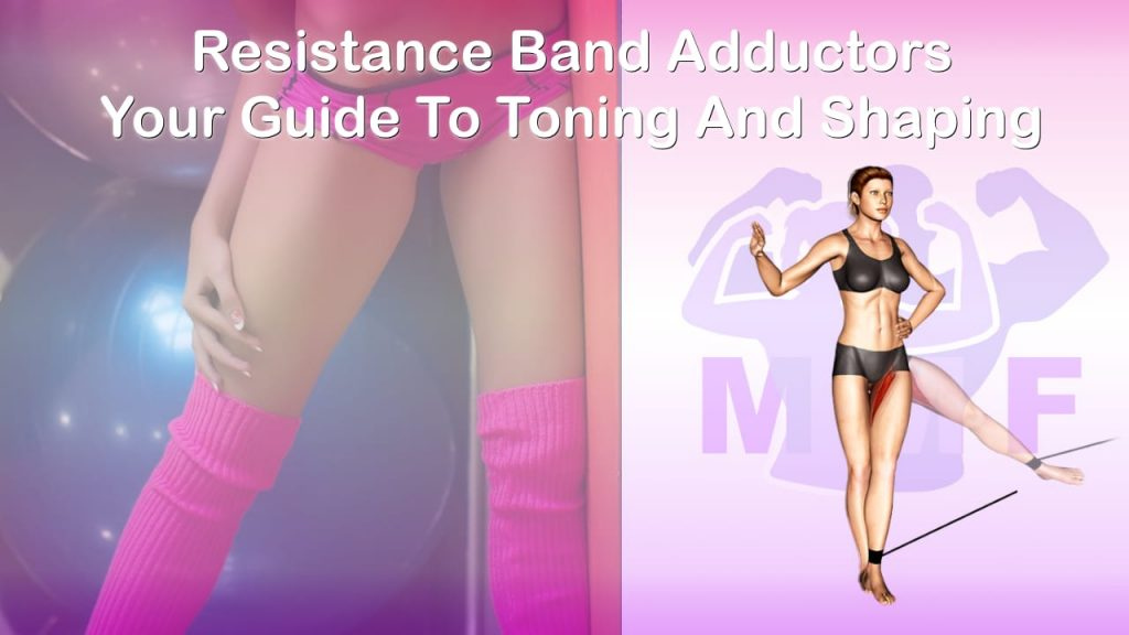 Feature image of Resistance Band Adductors Your Guide To Toning And Shaping.