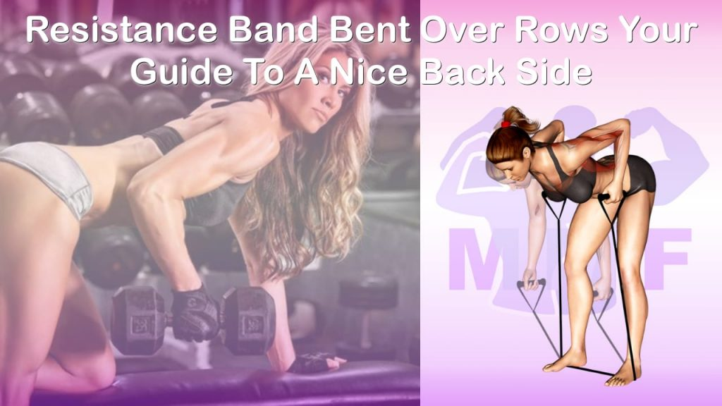 Feature image of Resistance Band Bent Over Rows Your Guide To A Nice Back Side.
